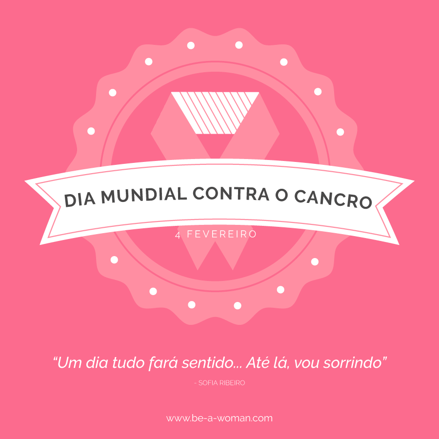 dia-mundial-cancro-be-a-woman